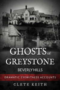 GHOSTS OF GREYSTONE - BEVERLY HILLS @ Virtual Event
